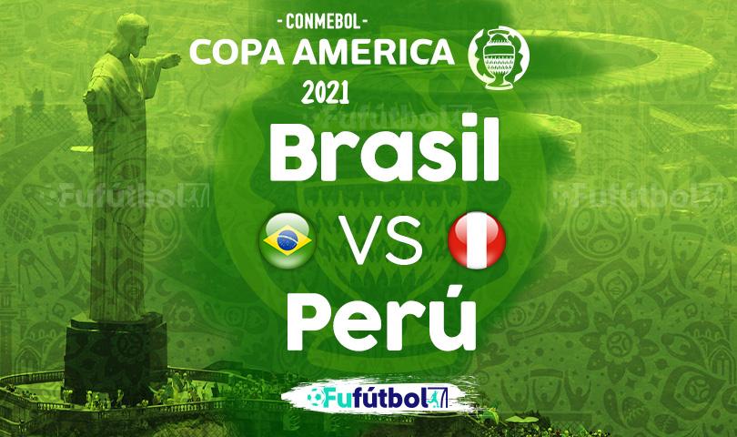 Ver Brasil vs Perú en EN VIVO y EN DIRECTO ONLINE por internet