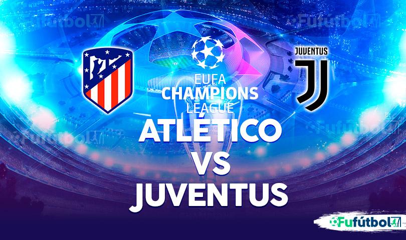 Atlético vs Juventus