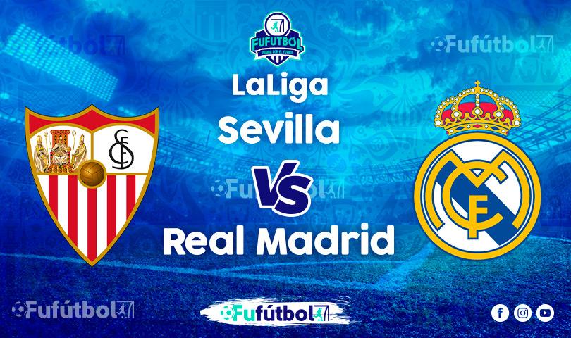 Ver Sevilla vs Real Madrid en EN VIVO y EN DIRECTO ONLINE por Internet