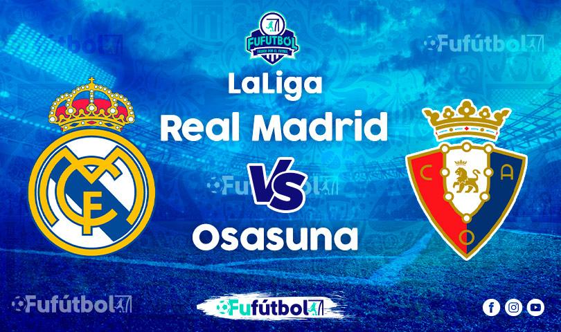 Ver Real Madrid vs Osasuna en EN VIVO y EN DIRECTO ONLINE por Internet