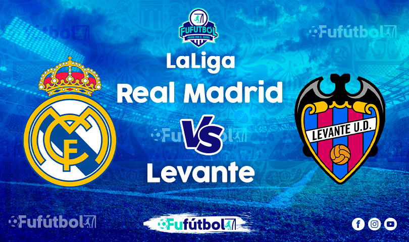 Ver Real Madrid vs Levante en EN VIVO y EN DIRECTO ONLINE por Internet