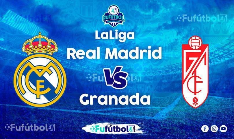 Ver Real Madrid vs Granada en EN VIVO y EN DIRECTO ONLINE por Internet