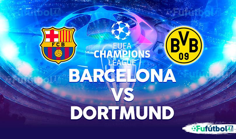 Barcelona vs Dortmund en VIVO y en DIRECTO