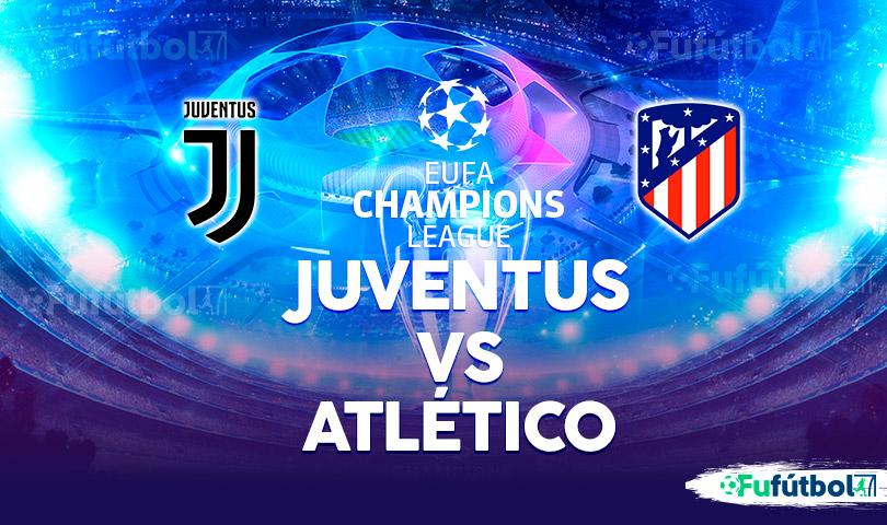 Juventus vs Atlético en VIVO y en DIRECTO