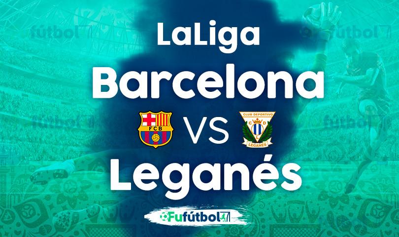 Barcelona vs Leganes en VIVO y en DIRECTO online por Internet