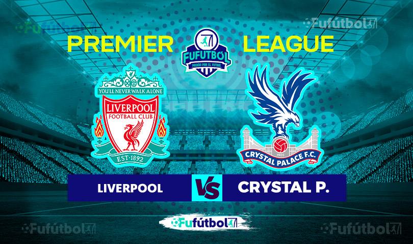 Liverpool vs Crystal Palace en VIVO y en DIRECTO ONLINE por Internet