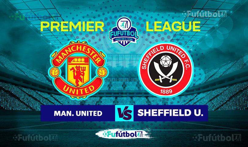Manchester United vs Sheffield United en VIVO y en DIRECTO