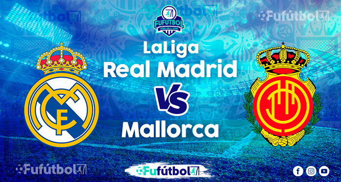 Real Madrid vs Mallorca en VIVO y en DIRECTO la Liga Santander