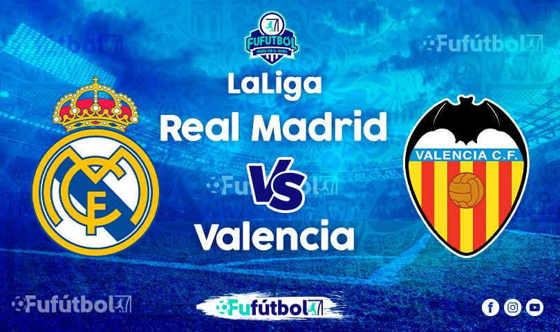 Ver Real Madrid vs Valencia en EN VIVO y EN DIRECTO ONLINE por Internet
