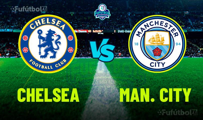 Ver Chelsea vs Manchester City en VIVO y en DIRECTO ONLINE por Internet