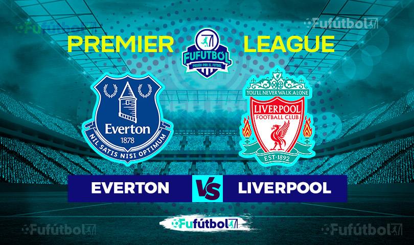 Everton vs Liverpool en VIVO y en DIRECTO la Premier