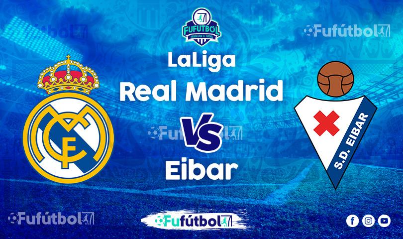 Ver Real Madrid vs Eibar en EN VIVO y EN DIRECTO ONLINE por Internet