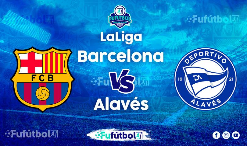 Ver Barcelona vs Alavés EN VIVO y EN DIRECTO ONLINE por internet