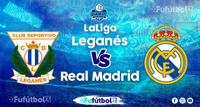 Ver Leganés vs Real Madriden EN VIVO y EN DIRECTO ONLINE por Internet