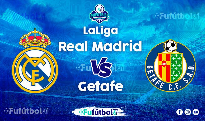Ver Real Madrid vs Getafe en EN VIVO y EN DIRECTO ONLINE por Internet