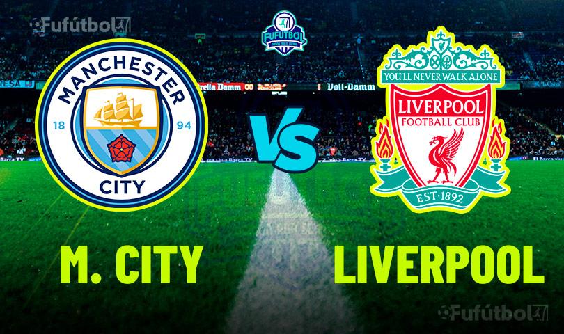 Ver Manchester City vs Liverpool en VIVO y en DIRECTO ONLINE por Internet
