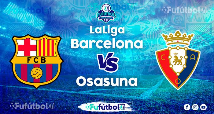 Ver Barcelona vs Osasuna en VIVO y en DIRECTO ONLINE por Internet