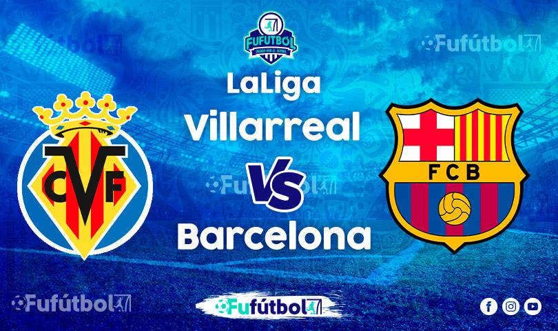 Ver Villarreal vs Barcelona EN VIVO y EN DIRECTO ONLINE por internet