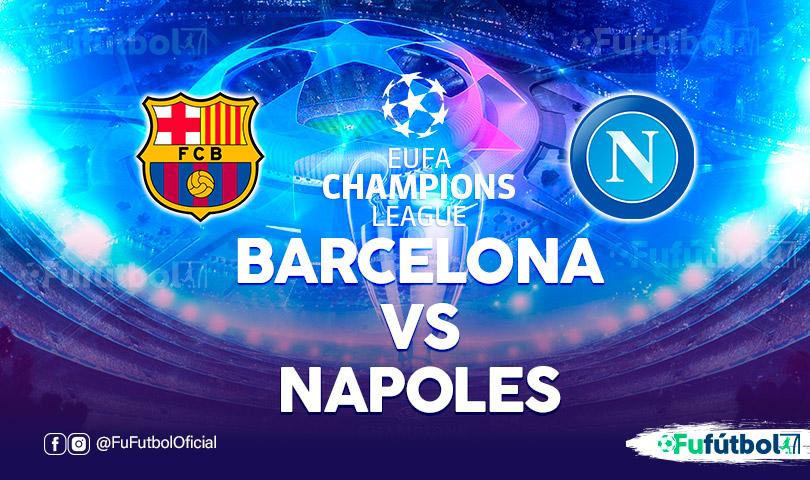 Barcelona vs Nápoles en EN VIVO y EN DIRECTO ONLINE por internet