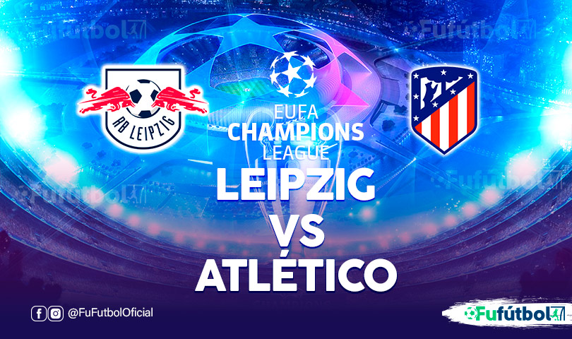 Leipzig vs Atlético en EN VIVO y EN DIRECTO ONLINE por internet