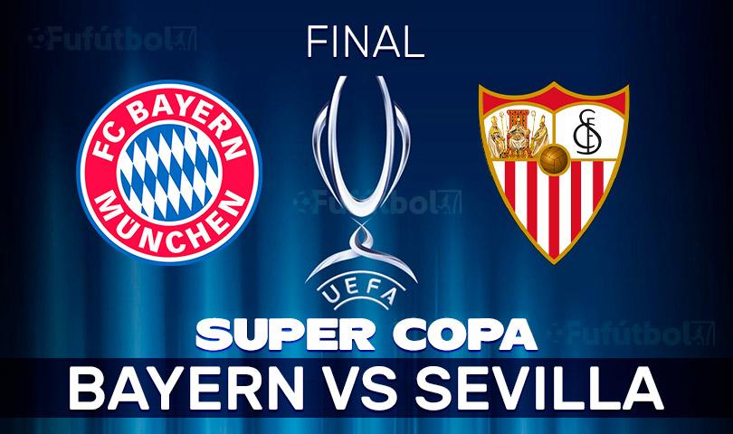 Bayern vs Sevilla en VIVO FINAL de la Supercopa de Europa