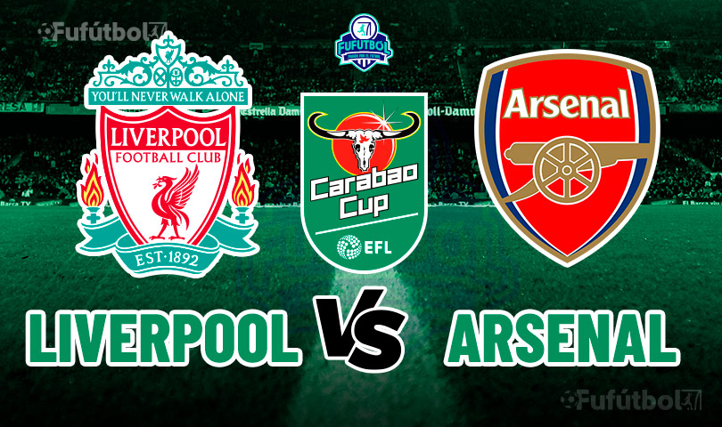 Liverpool vs Arsenal en VIVO ONLINE Carabao Cup