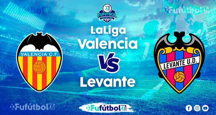 Ver Valencia vs Levanteen EN VIVO y EN DIRECTO ONLINE por Internet