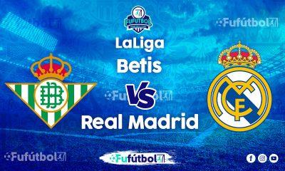 ver Betis vs Real Madrid en EN VIVO y EN DIRECTO ONLINE por Internet