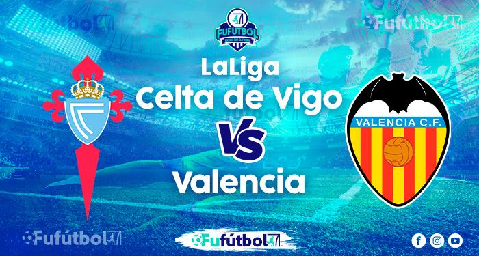 Ver Celta de Vigo vs Valencia en EN VIVO y EN DIRECTO ONLINE por Internet