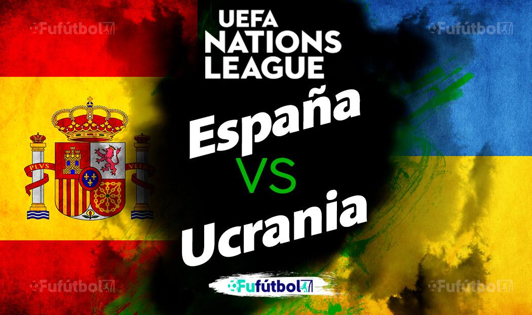 Ver España vs Ucrania en EN VIVO y EN DIRECTO ONLINE por internet