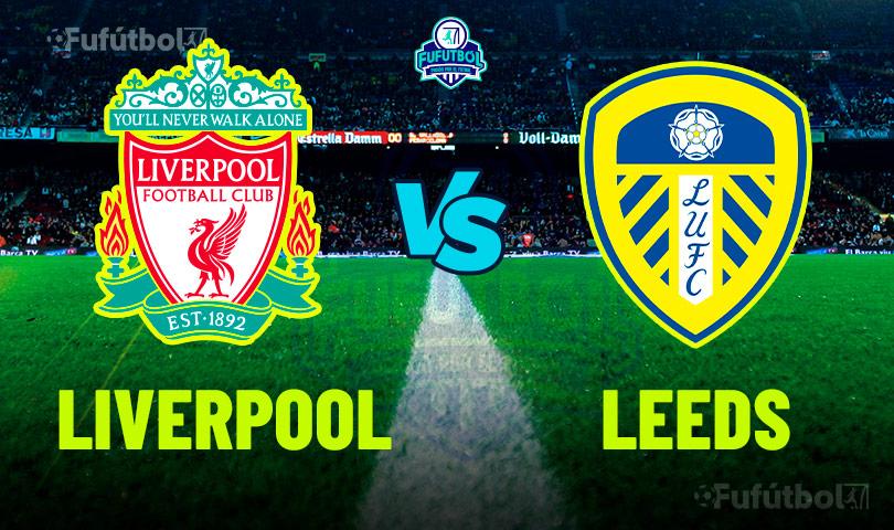 Ver Liverpool vs Leeds en VIVO y en DIRECTO ONLINE por Internet