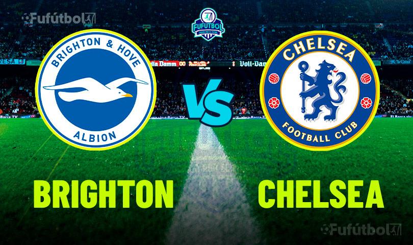 Ver Brighton vs Chelsea en VIVO y en DIRECTO ONLINE por Internet