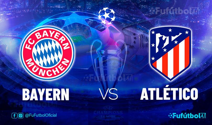 Ver Bayern vs Atlético en EN VIVO y EN DIRECTO ONLINE por internet