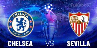Ver Chelsea vs Sevilla en EN VIVO y EN DIRECTO ONLINE por internet