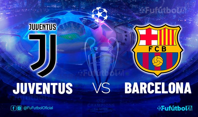Ver Juventus vs Barcelona en EN VIVO y EN DIRECTO ONLINE por internet