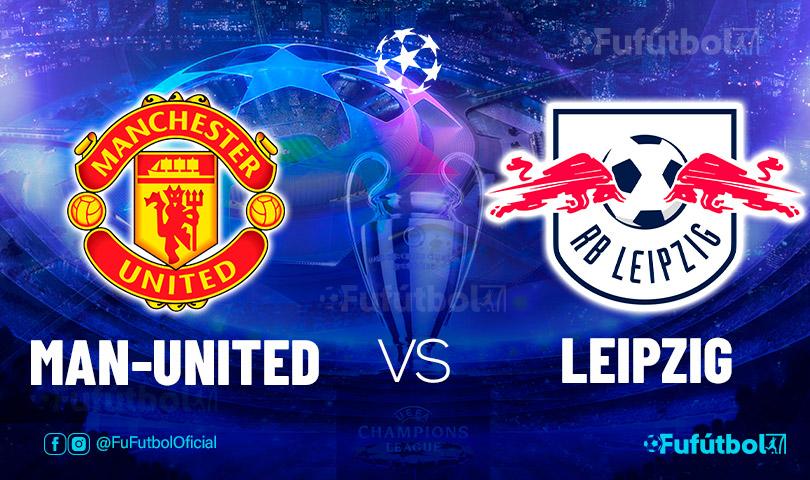 Ver Manchester United vs Leipzig en EN VIVO y EN DIRECTO ONLINE por internet