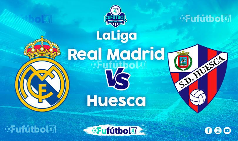 Ver Real Madrid vs Huesca en EN VIVO y EN DIRECTO ONLINE por Internet