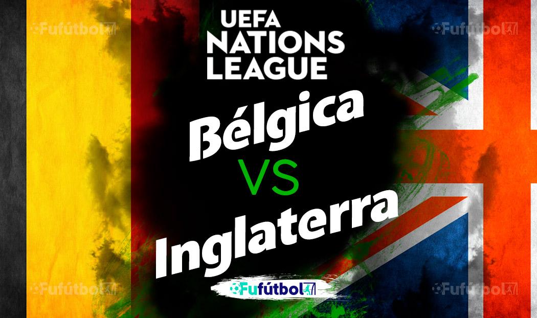 Ver Bélgica vs Inglaterra en EN VIVO y EN DIRECTO ONLINE por internet