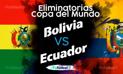 Ver Bolivia vs Ecuador en EN VIVO y EN DIRECTO ONLINE por internet