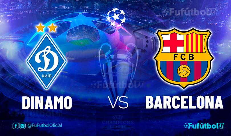 Ver Dinamo vs Barcelona en EN VIVO y EN DIRECTO ONLINE por internet