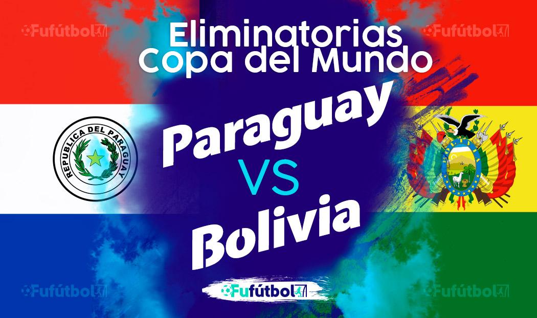 Ver Paraguay vs Bolivia en EN VIVO y EN DIRECTO ONLINE por internet