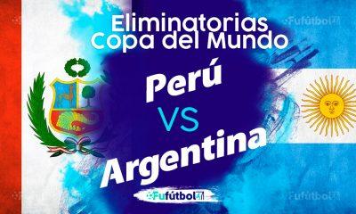 Ver Perú vs Argentina en EN VIVO y EN DIRECTO ONLINE por internet