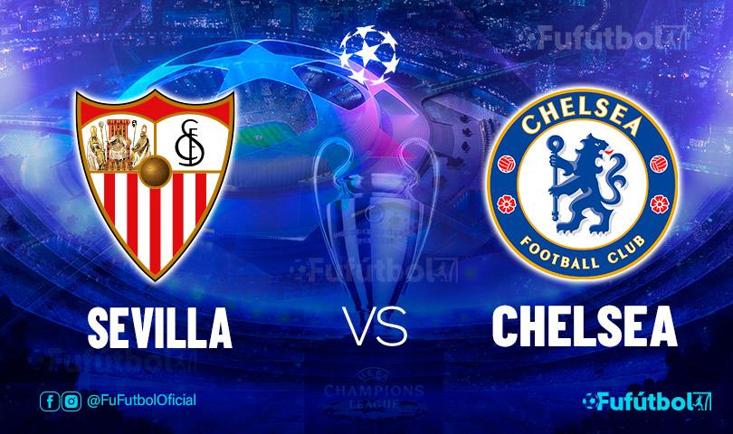 Ver Sevilla vs Chelsea en EN VIVO y EN DIRECTO ONLINE por internet