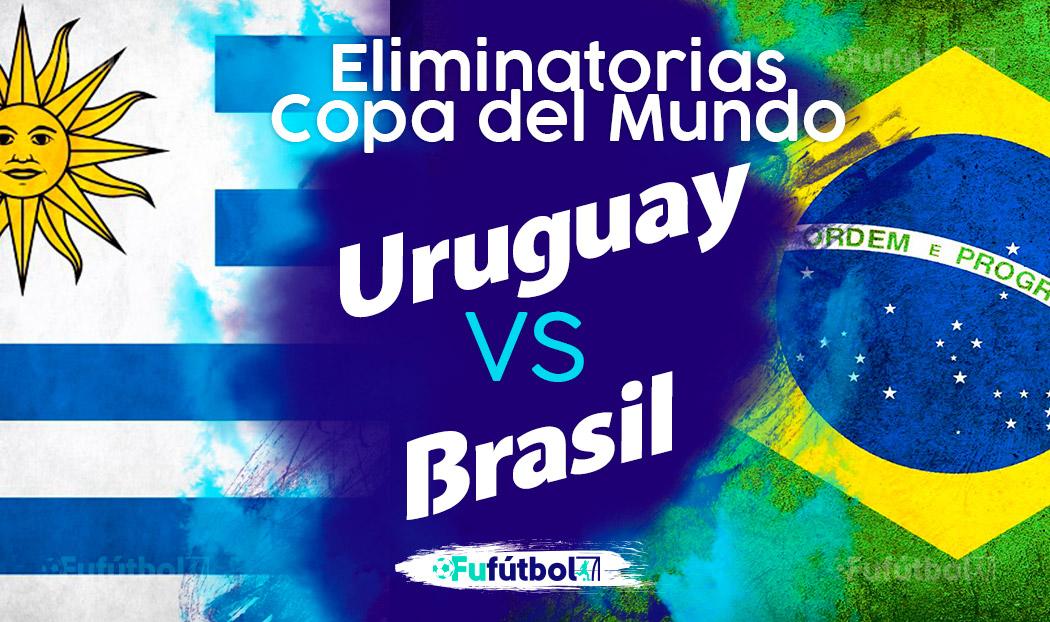 Ver Uruguay vs Brasil en EN VIVO y EN DIRECTO ONLINE por internet