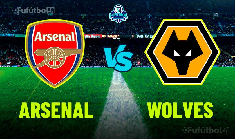Ver Arsenal vs Wolves en VIVO y en DIRECTO ONLINE por Internet