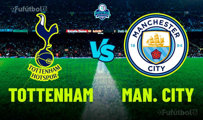 Ver Tottenham vs Manchester City en VIVO y en DIRECTO ONLINE por Internet