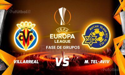 Ver Villarreal vs Maccabi Tel Aviv en EN VIVO y EN DIRECTO ONLINE por Internet