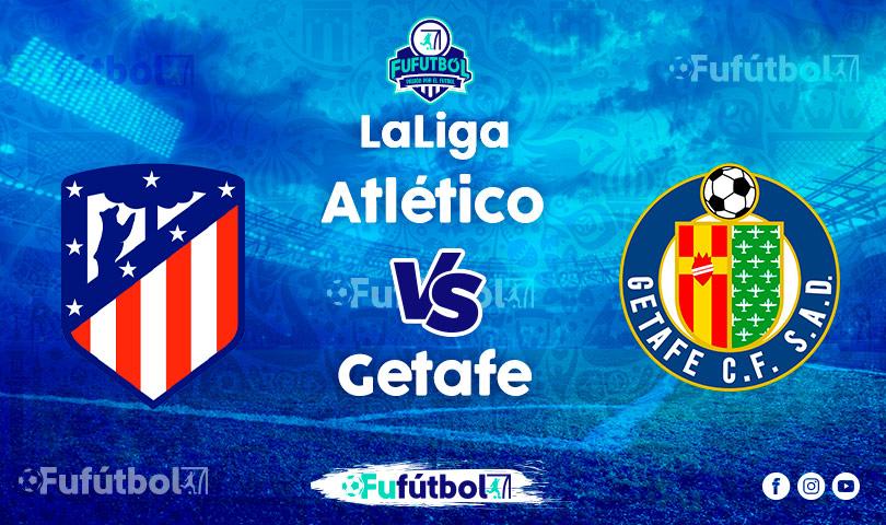 Ver Atlético vs Getafeen VIVO y en DIRECTO ONLINE por Internet