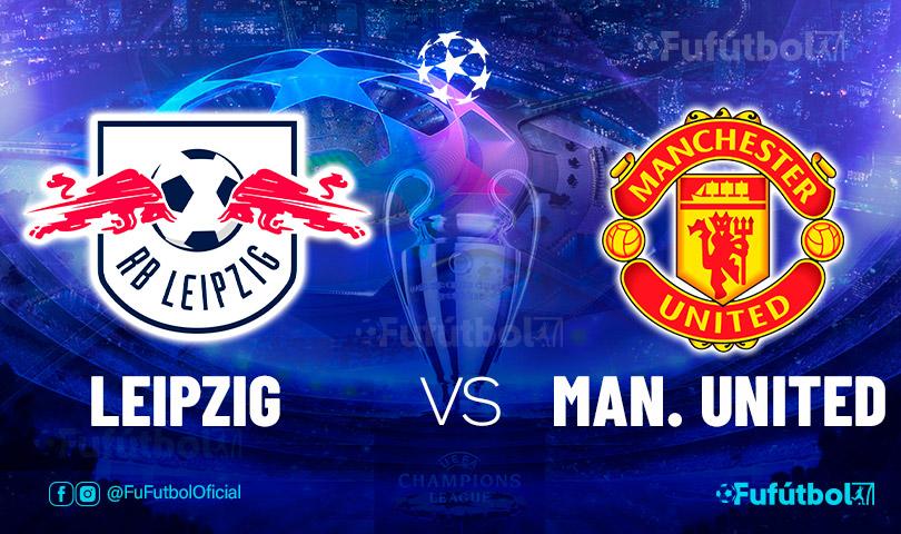 Ver Leipzig vs Manchester UnitedVIVO en EN VIVO y EN DIRECTO ONLINE por internet