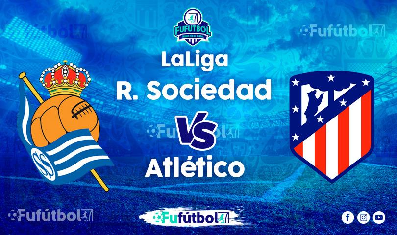 Ver Real Sociedad vs Atlético en EN VIVO y EN DIRECTO ONLINE por Internet